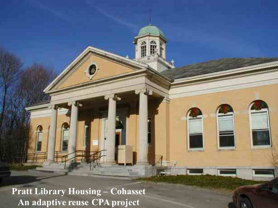 Pratt Library Housing – Cohasset An adaptive reuse CPA project