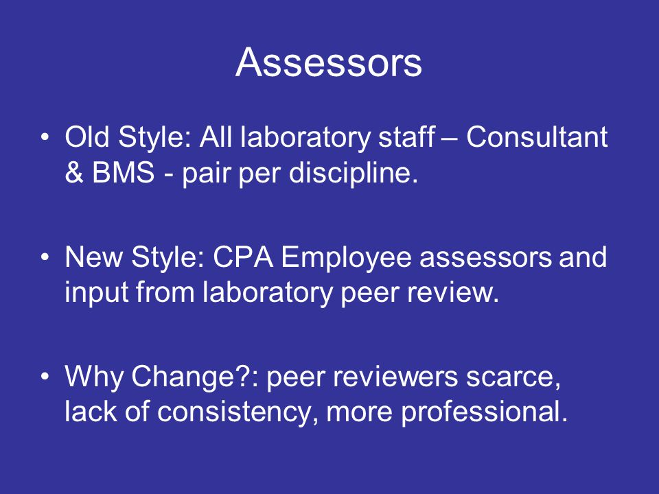 Assessors Old Style: All laboratory staff – Consultant & BMS - pair per discipline.