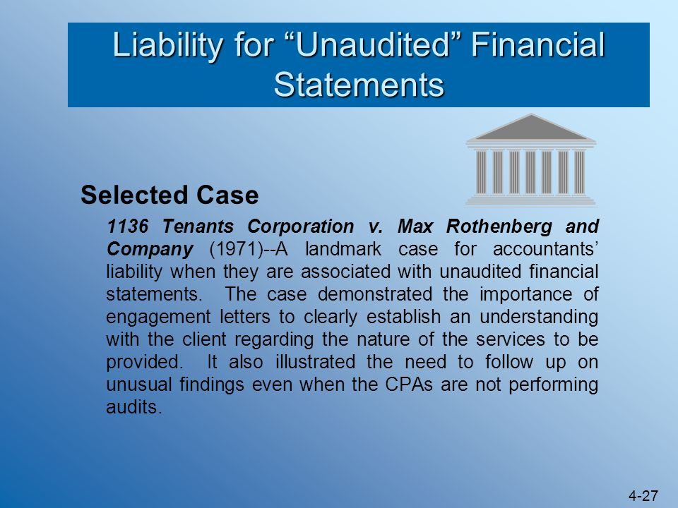 """4-27 Liability for """"Unaudited"""" Financial Statements Selected Case 1136 Tenants Corporation v. Max Rothenberg and Company (1971)--A landmark case for a"""