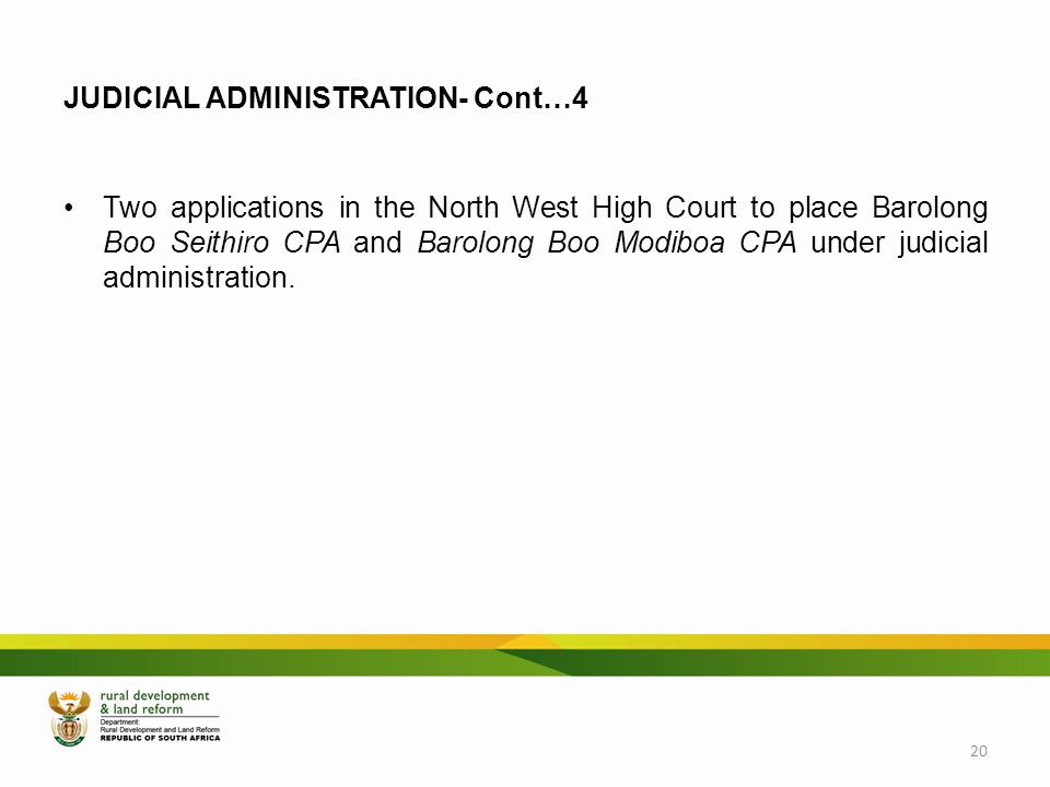 JUDICIAL ADMINISTRATION- Cont…4 Two applications in the North West High Court to place Barolong Boo Seithiro CPA and Barolong Boo Modiboa CPA under ju