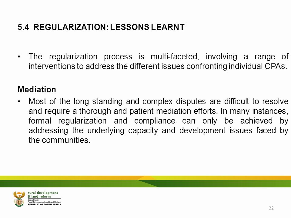 5.4 REGULARIZATION: LESSONS LEARNT The regularization process is multi-faceted, involving a range of interventions to address the different issues con