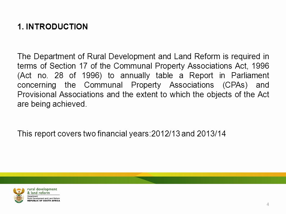 1. INTRODUCTION The Department of Rural Development and Land Reform is required in terms of Section 17 of the Communal Property Associations Act, 1996