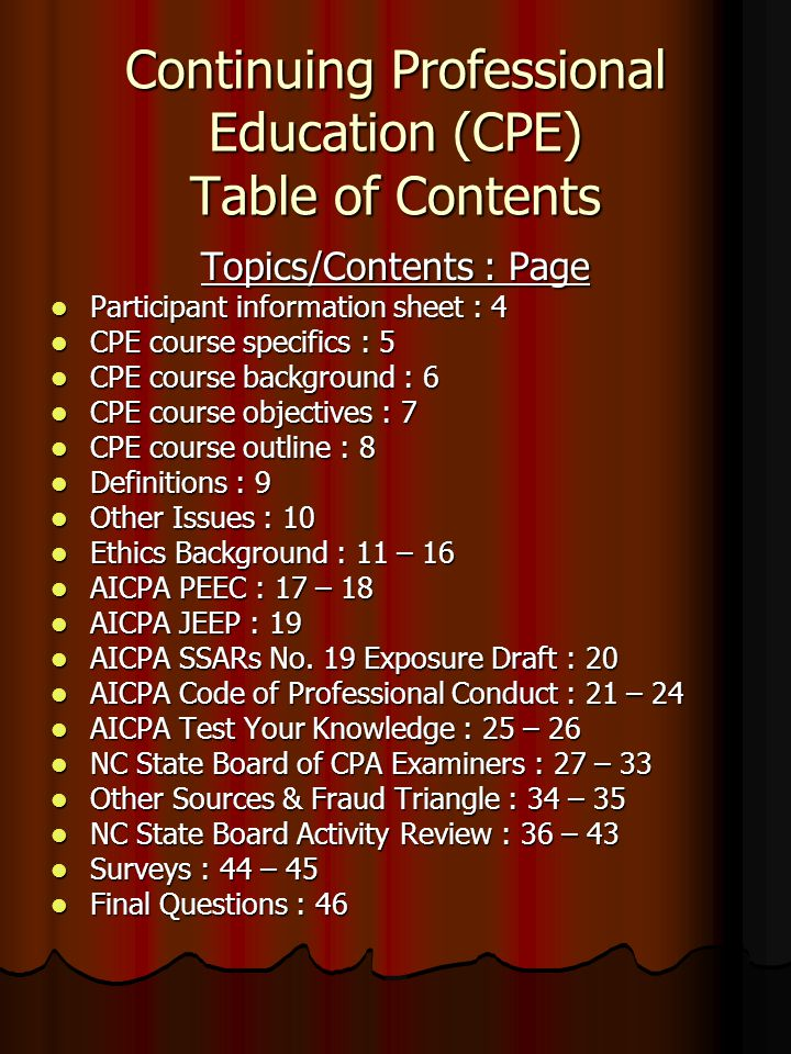Continuing Professional Education (CPE) Table of Contents Topics/Contents : Page Participant information sheet : 4 Participant information sheet : 4 C