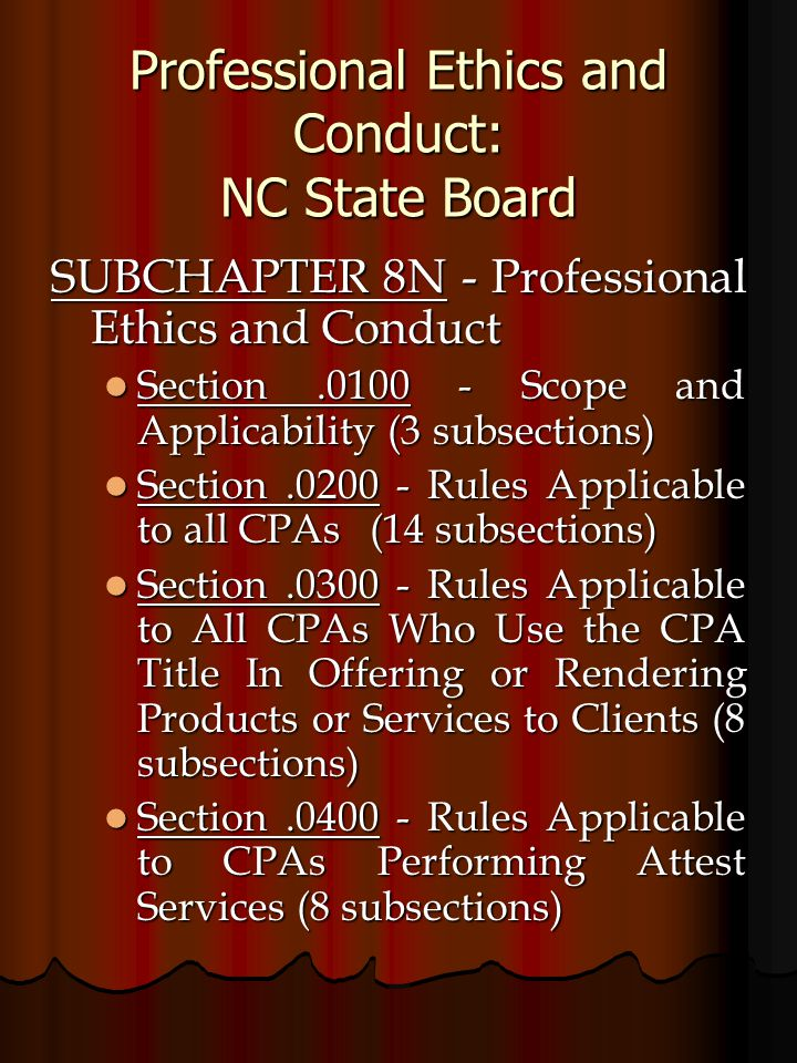 Professional Ethics and Conduct: NC State Board SUBCHAPTER 8N - Professional Ethics and Conduct Section.0100 - Scope and Applicability (3 subsections)