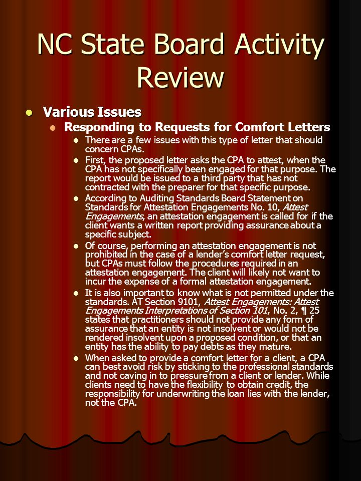 NC State Board Activity Review Various Issues Various Issues Responding to Requests for Comfort Letters There are a few issues with this type of letter that should concern CPAs.