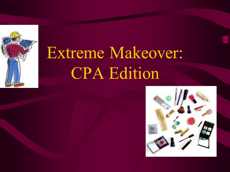 Extreme Makeover: CPA Edition