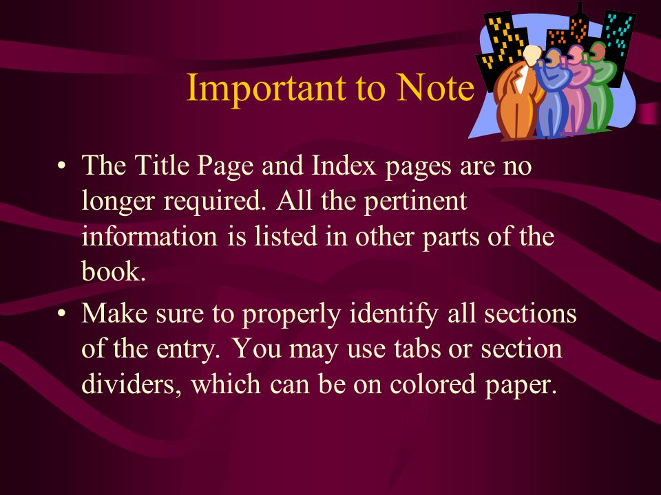Important to Note The Title Page and Index pages are no longer required.