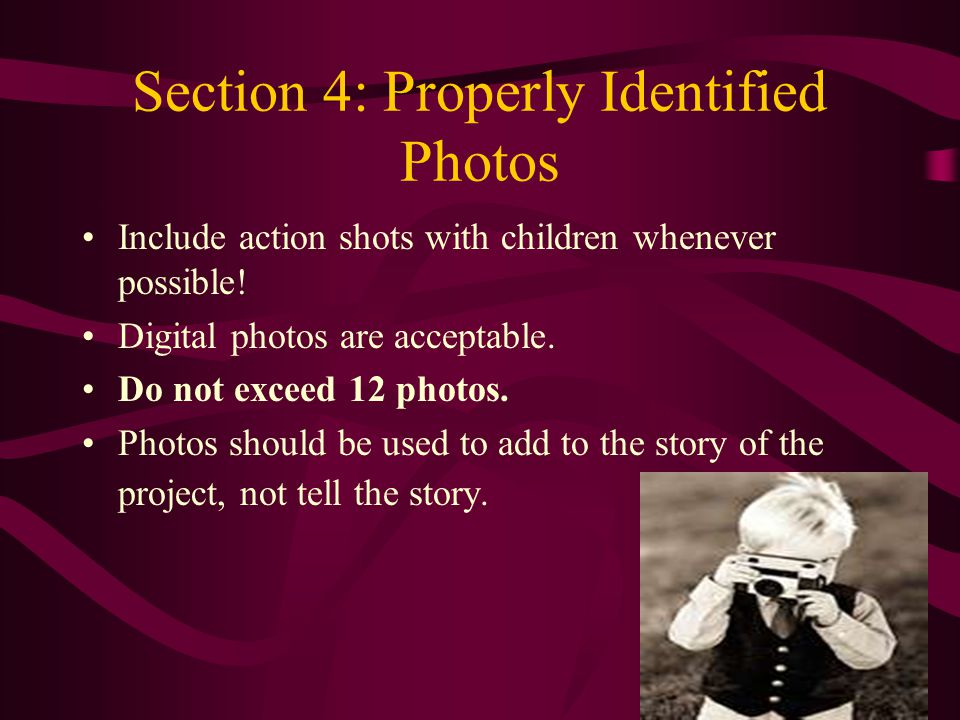 Section 4: Properly Identified Photos Include action shots with children whenever possible.