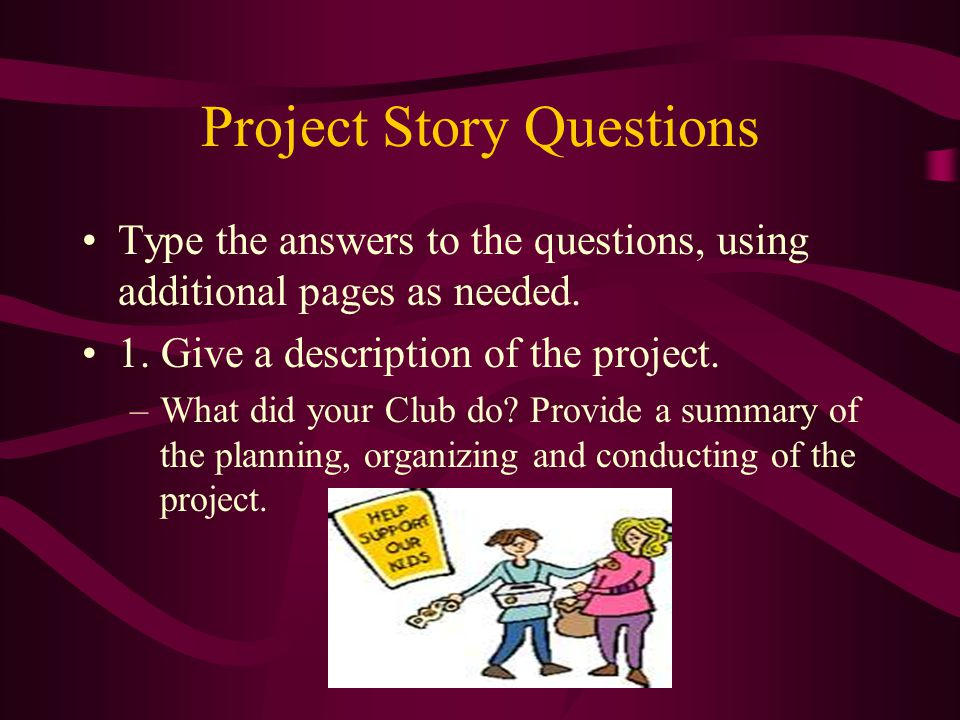 Project Story Questions Type the answers to the questions, using additional pages as needed.