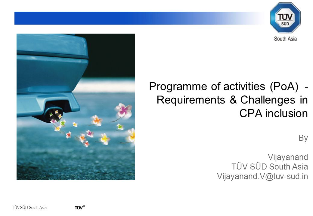 TÜV SÜD South Asia TÜV SÜD: Corporate Overview Overview Requirements Challenges