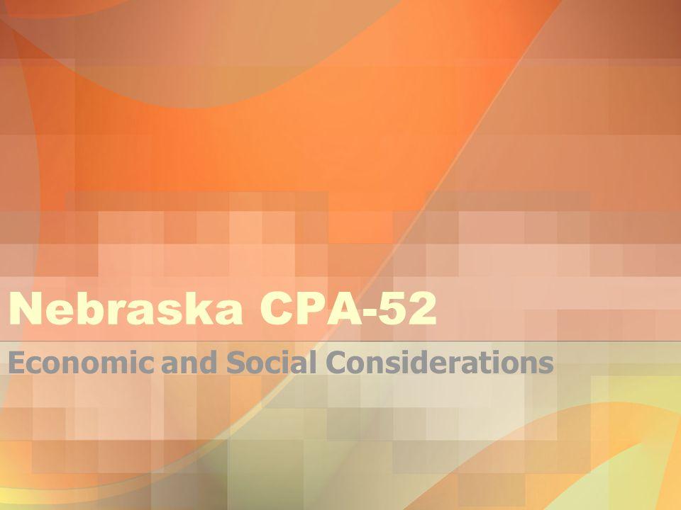 Nebraska CPA-52 Economic and Social Considerations