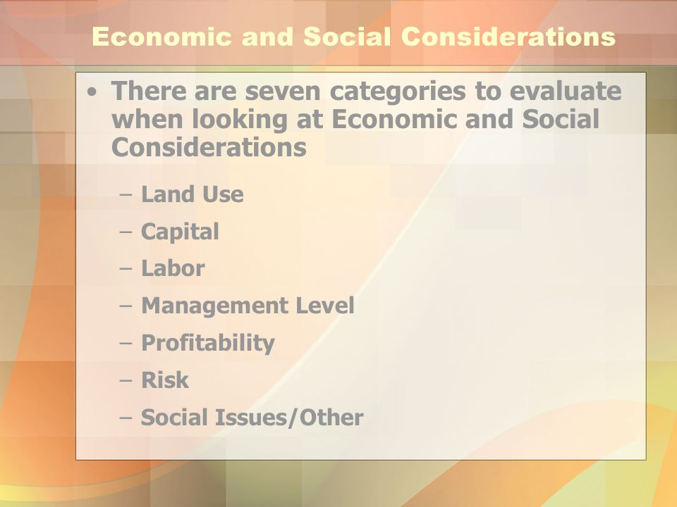 Economic and Social Considerations: Profitability The Benefits and Costs of the Operation Often Measured in Dollars Profitable if Benefits Exceed Costs