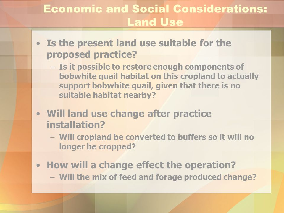 Economic and Social Considerations: Land Use Will the action affect community institutions, traditions or values, or the way of life for individuals in the community.