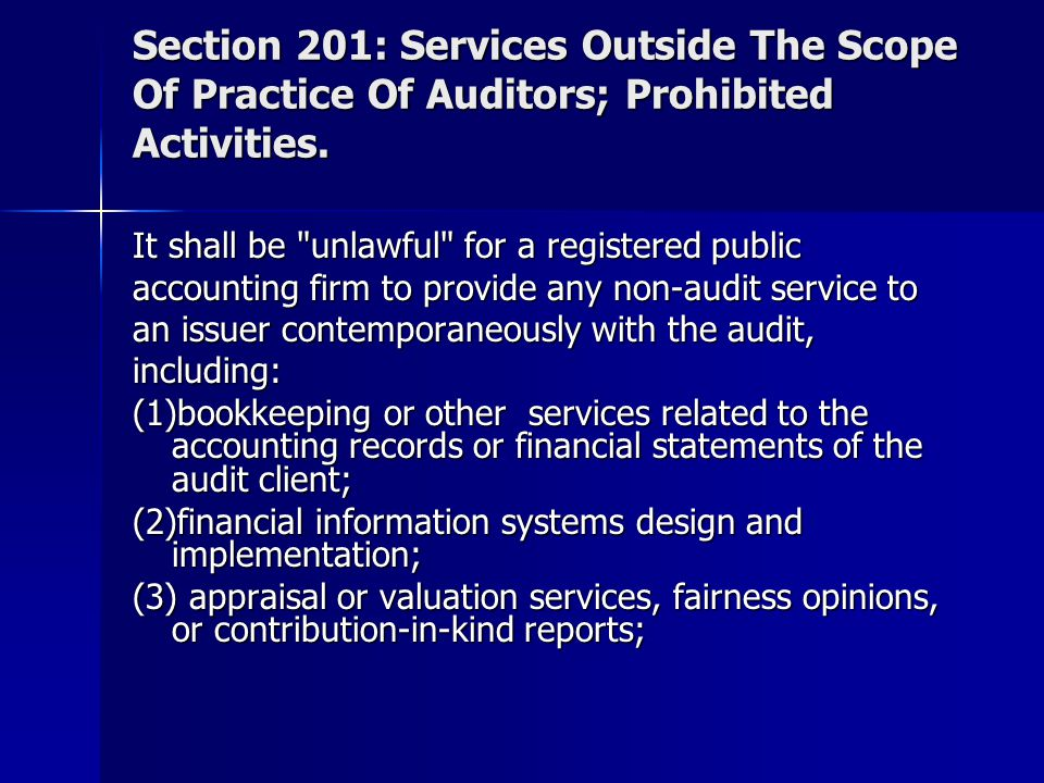 Section 201: Services Outside The Scope Of Practice Of Auditors; Prohibited Activities.