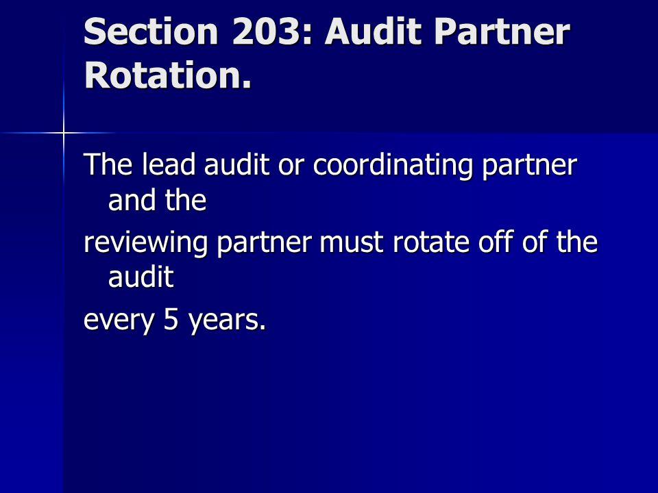 Section 203: Audit Partner Rotation.