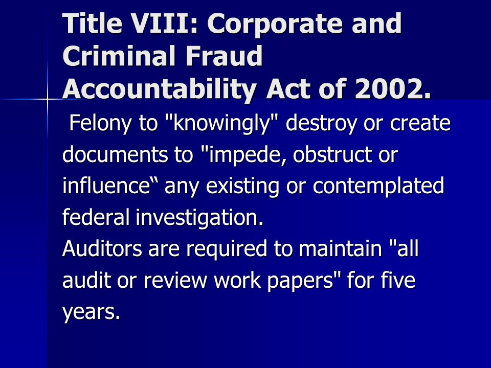 Title VIII: Corporate and Criminal Fraud Accountability Act of 2002.