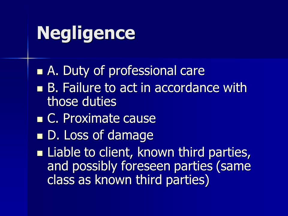 Negligence A. Duty of professional care A. Duty of professional care B.