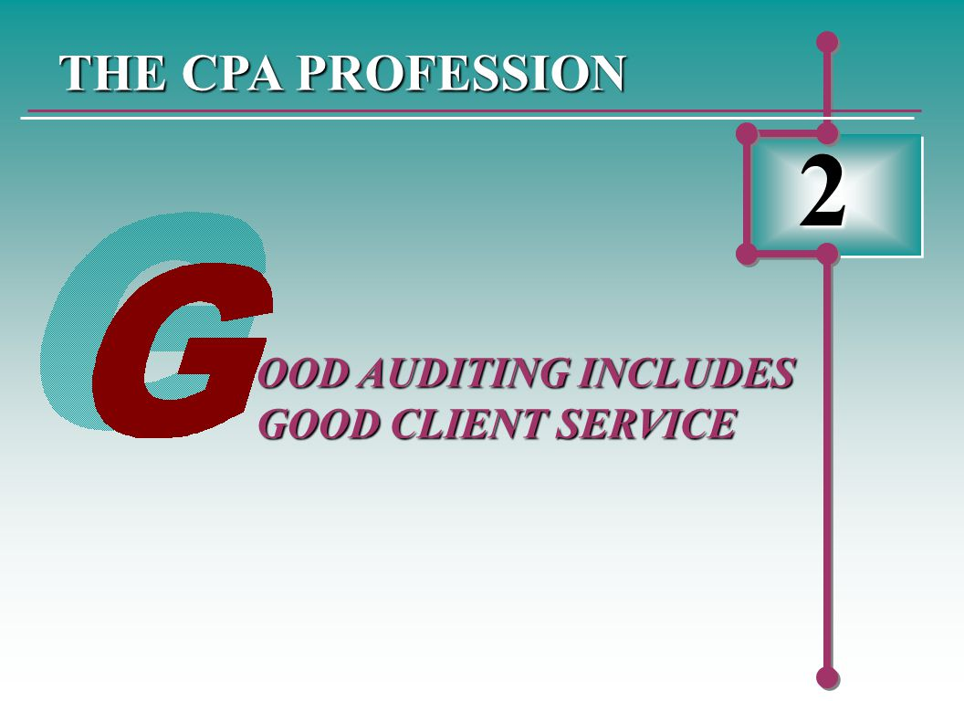 2 THE CPA PROFESSION OOD AUDITING INCLUDES GOOD CLIENT SERVICE