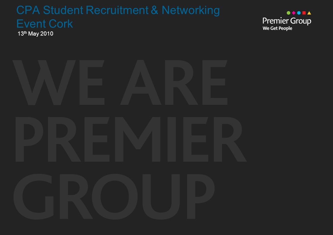 CPA Student Recruitment & Networking Event Cork 13 th May 2010