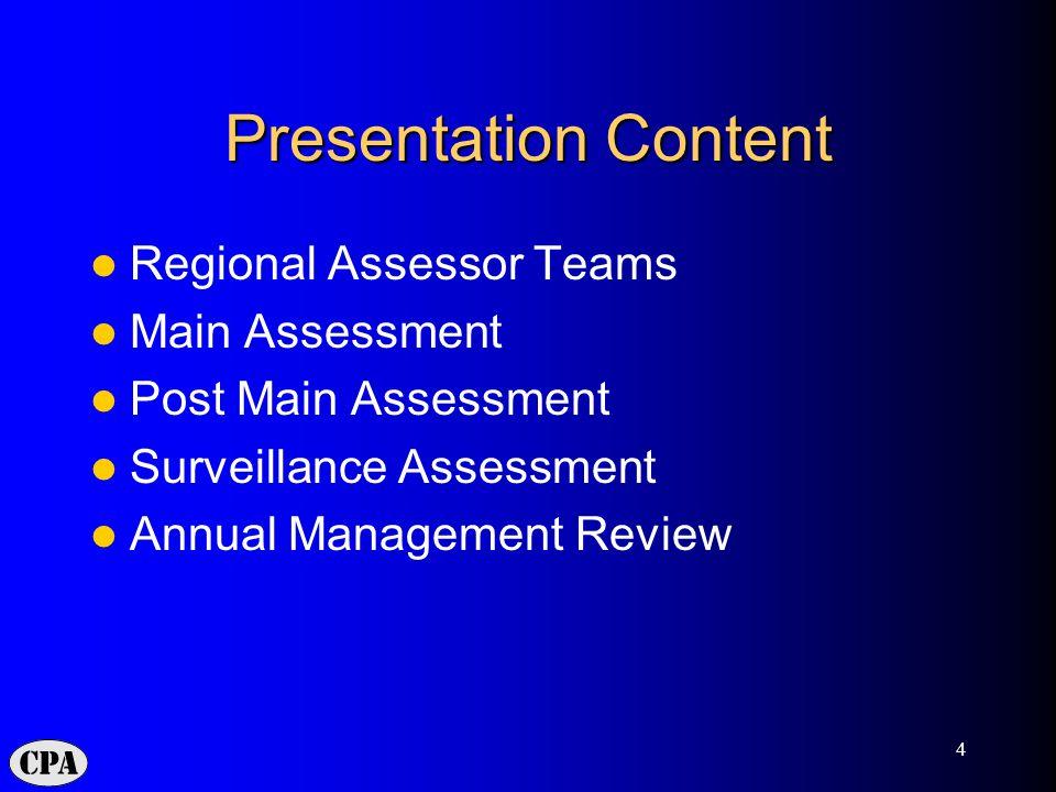 5 Mid West Team Phil ShreadRegional Assessment Manager Fiona Allison Regional Assessor Jan Chatfield Regional Assessor Julie Rogers Regional Assessor Sandra ThickettAccreditation Manager