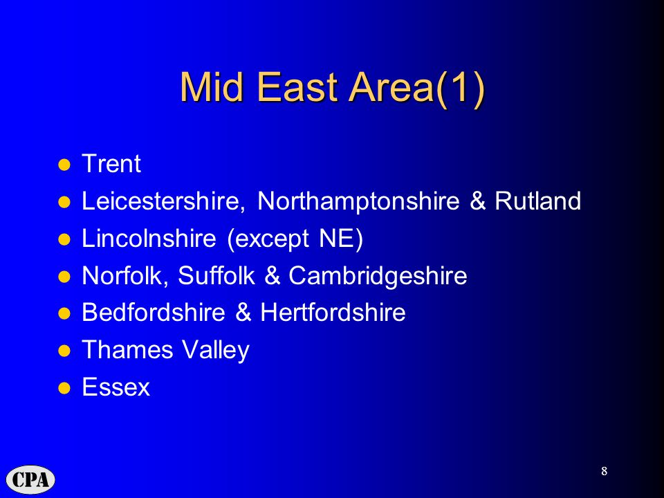 8 Mid East Area(1) Trent Leicestershire, Northamptonshire & Rutland Lincolnshire (except NE) Norfolk, Suffolk & Cambridgeshire Bedfordshire & Hertfordshire Thames Valley Essex