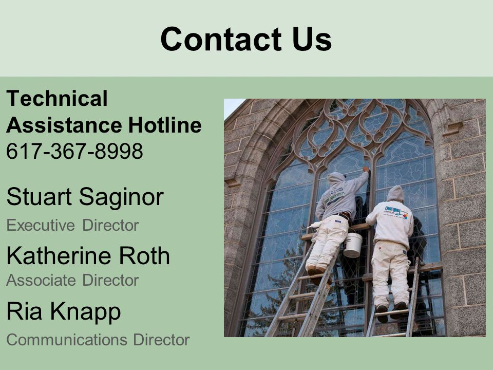 Contact Us Technical Assistance Hotline 617-367-8998 Stuart Saginor Executive Director Katherine Roth Associate Director Ria Knapp Communications Director