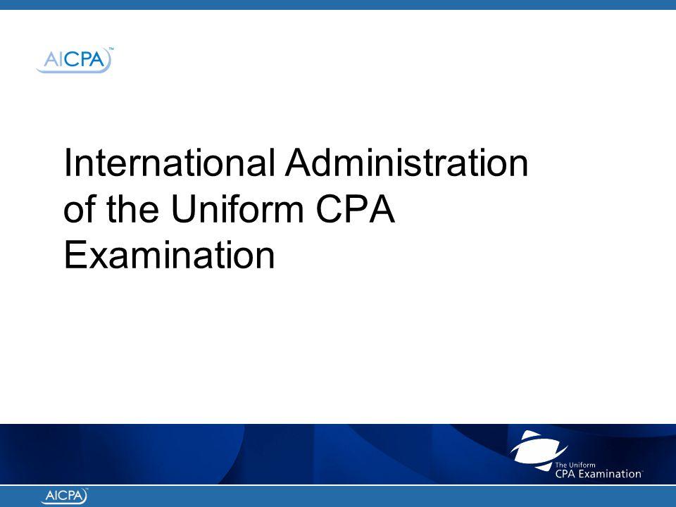 International Administration of the Uniform CPA Examination