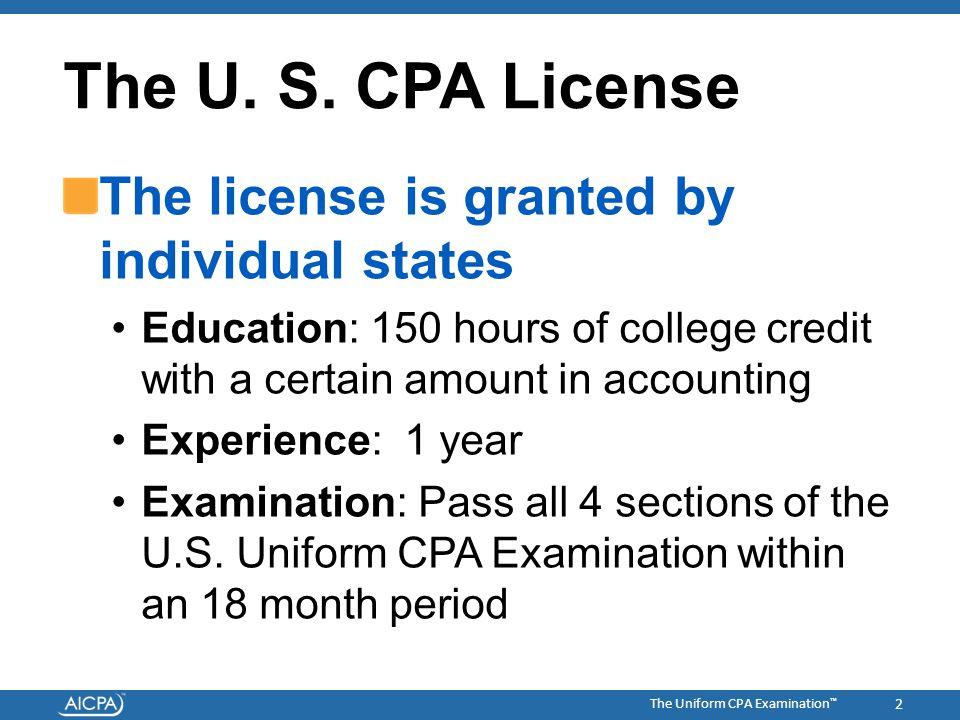 The Uniform CPA Examination ™ The U. S.