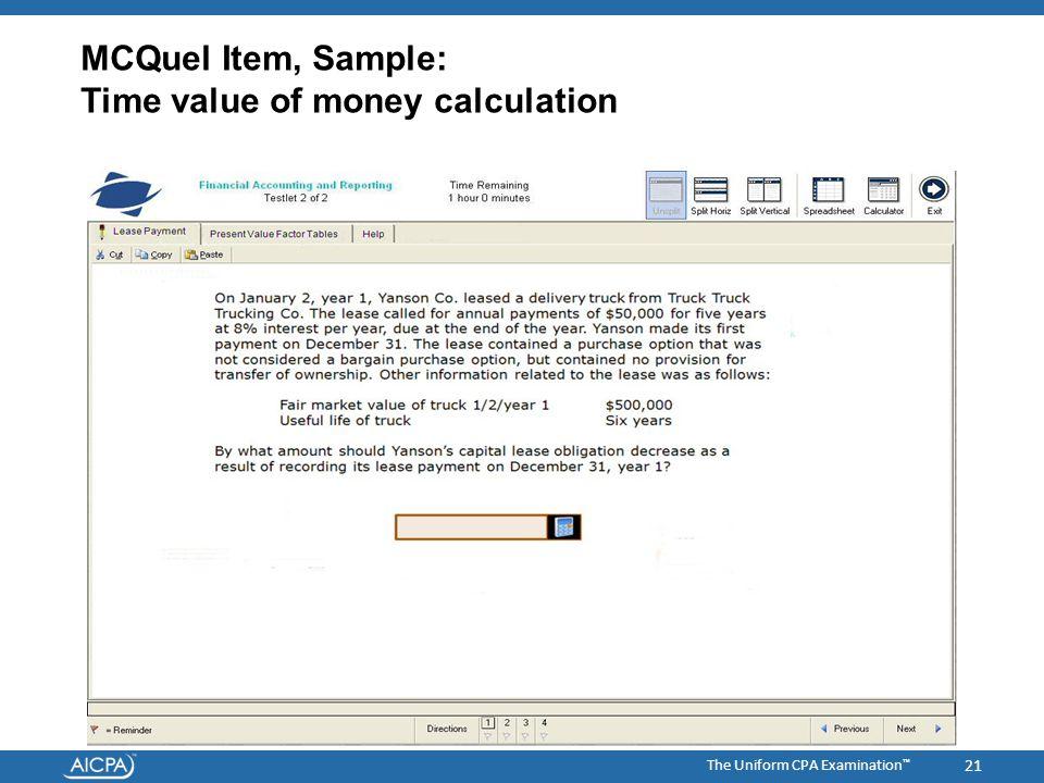 The Uniform CPA Examination ™ MCQuel Item, Sample: Time value of money calculation 21