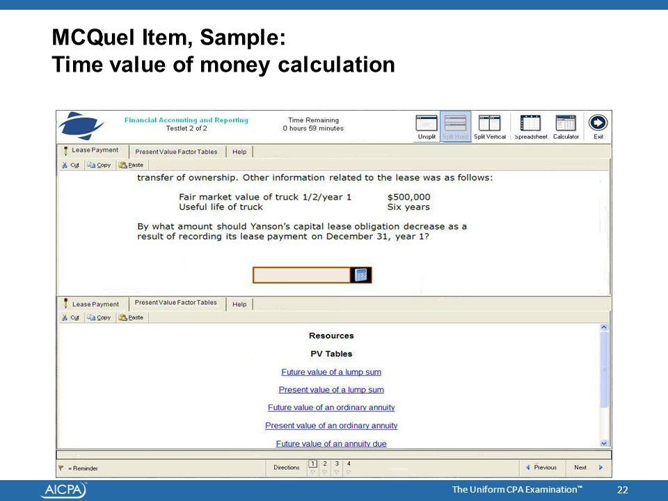 The Uniform CPA Examination ™ MCQuel Item, Sample: Time value of money calculation 22