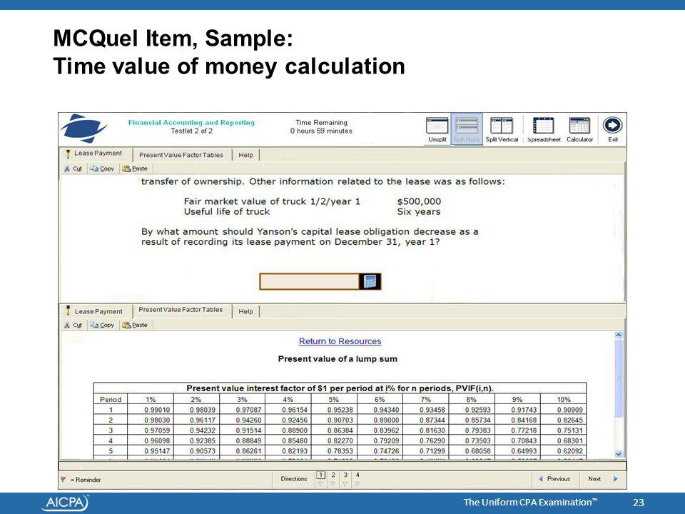 The Uniform CPA Examination ™ MCQuel Item, Sample: Time value of money calculation 23