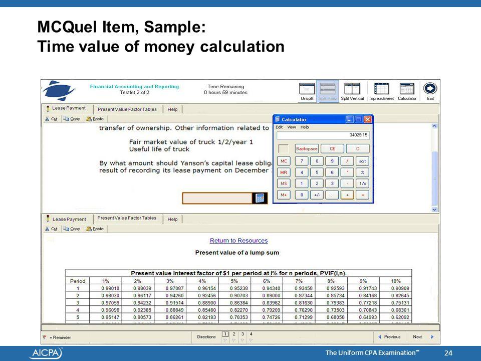 The Uniform CPA Examination ™ MCQuel Item, Sample: Time value of money calculation 24