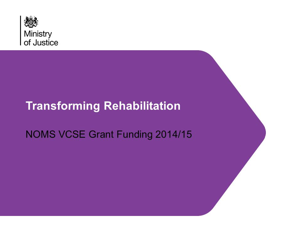Transforming Rehabilitation NOMS VCSE Grant Funding 2014/15