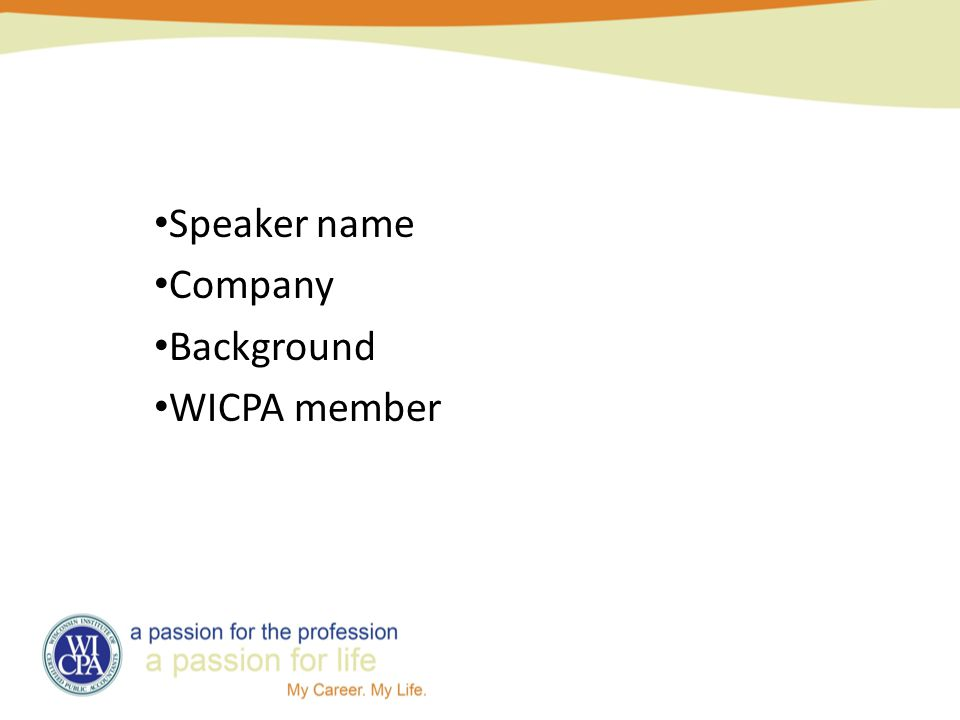 Speaker name Company Background WICPA member