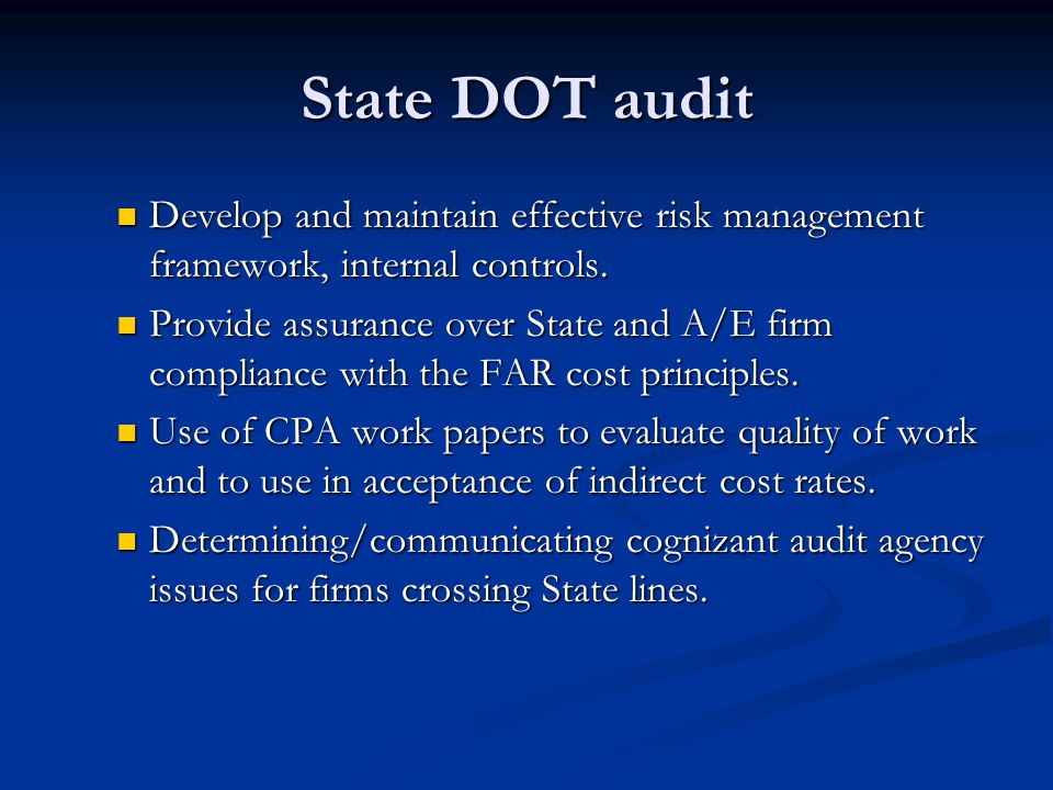 State DOT audit Develop and maintain effective risk management framework, internal controls.