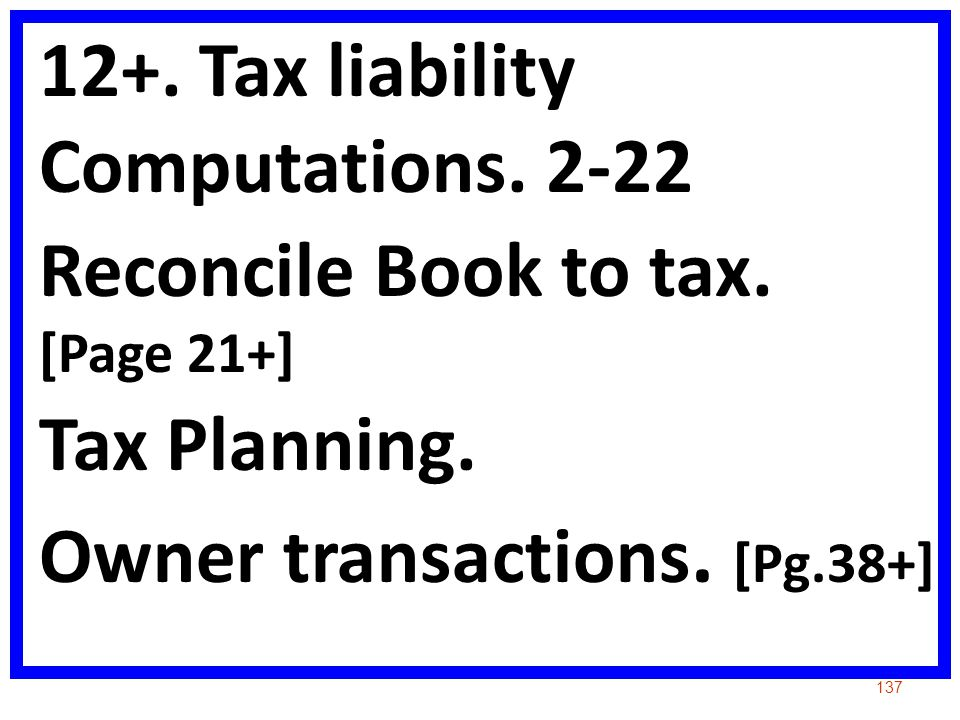12+.Tax liability Computations. 2-22 Reconcile Book to tax.
