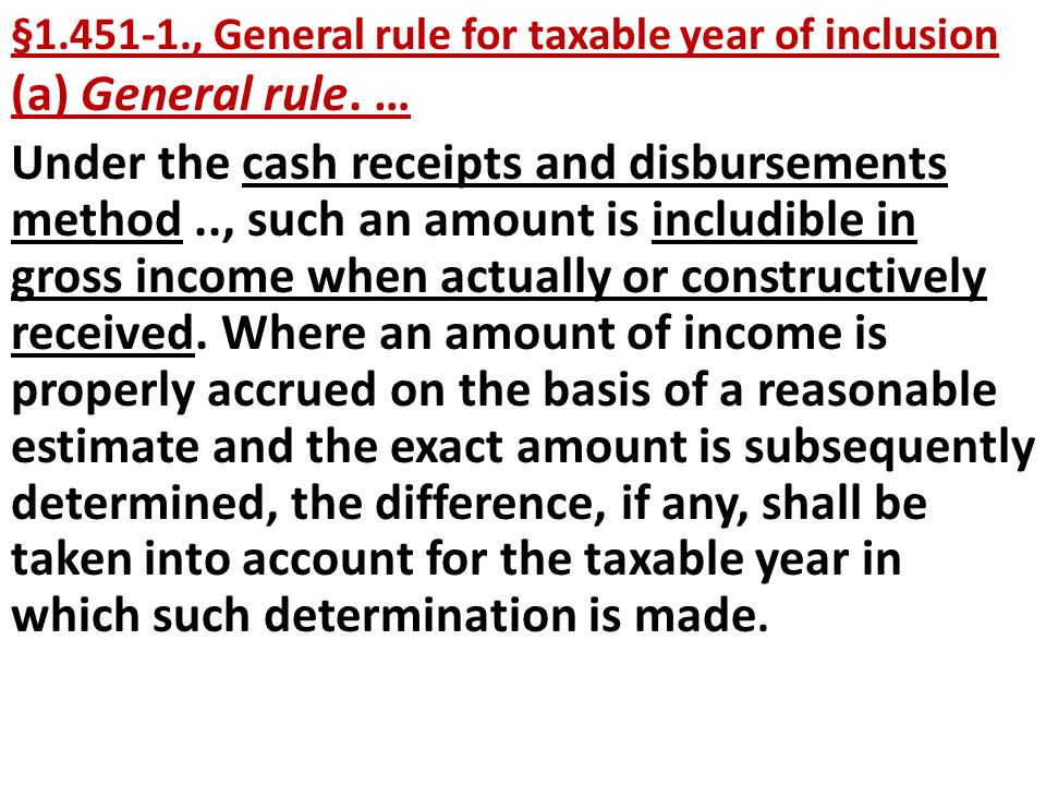 §1.451-1., General rule for taxable year of inclusion (a) General rule.