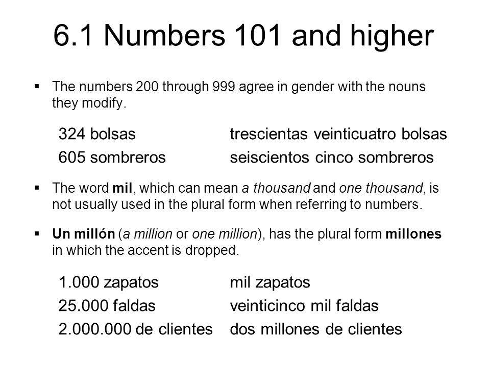 6.1 Numbers 101 and higher  The numbers 200 through 999 agree in gender with the nouns they modify.