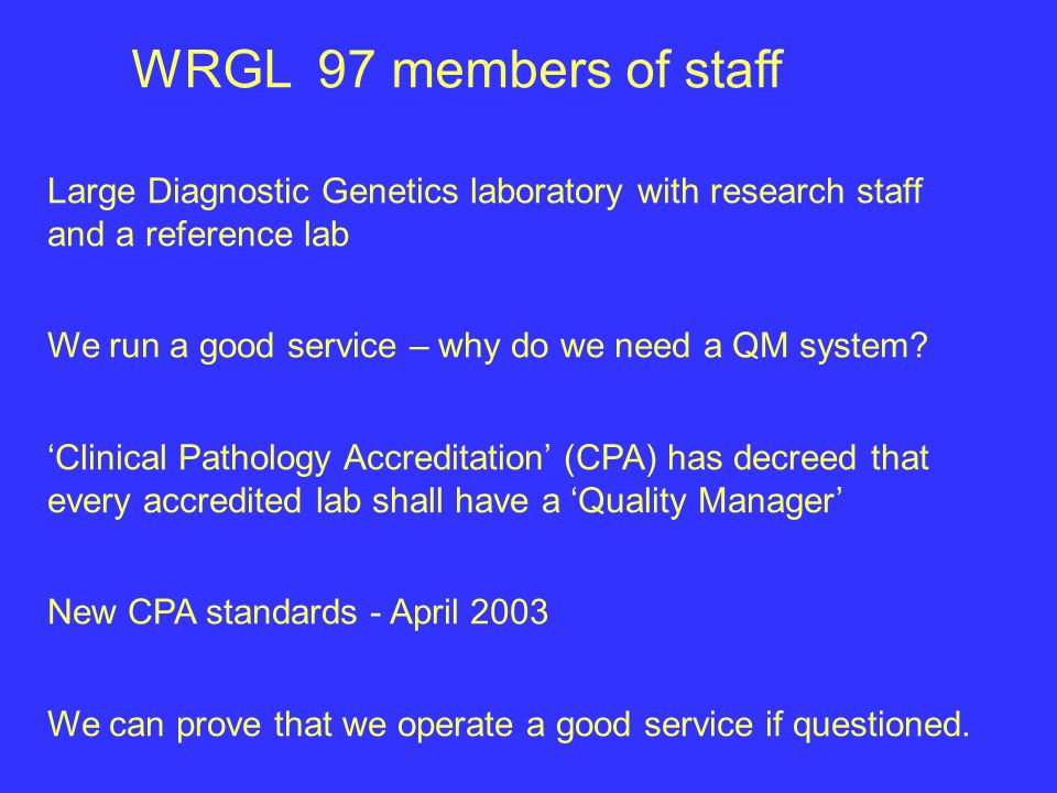 In my opinion, Quality Management should be a way of life These inspections should not be a big deal A well organised lab should welcome spot inspections