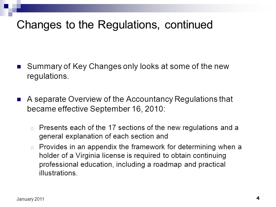 Changes to the Regulations, continued Summary of Key Changes only looks at some of the new regulations.
