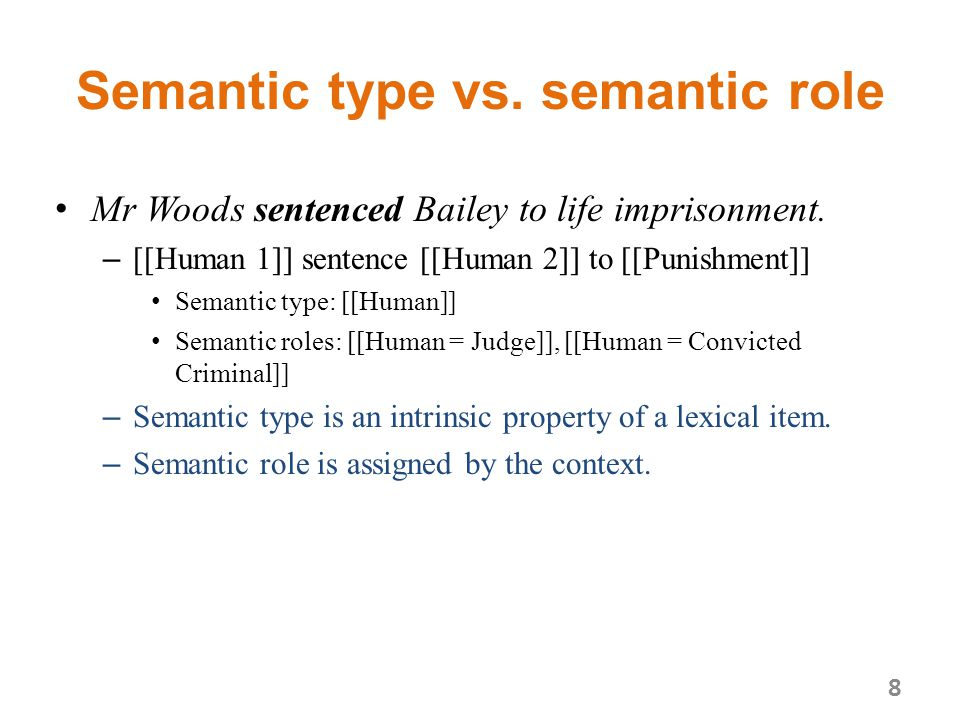 Semantic type vs. semantic role Mr Woods sentenced Bailey to life imprisonment.