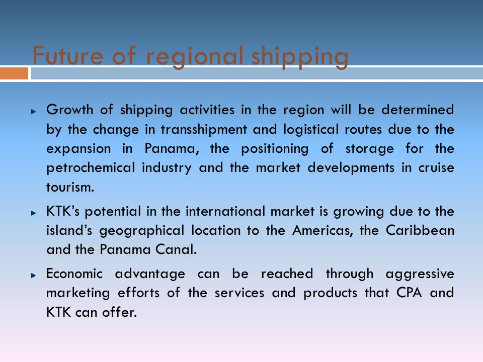 Future of regional shipping Growth of shipping activities in the region will be determined by the change in transshipment and logistical routes due to