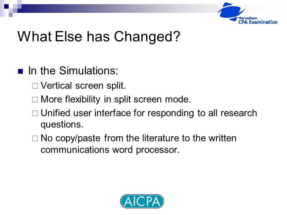 What Else has Changed. In the Simulations:  Vertical screen split.