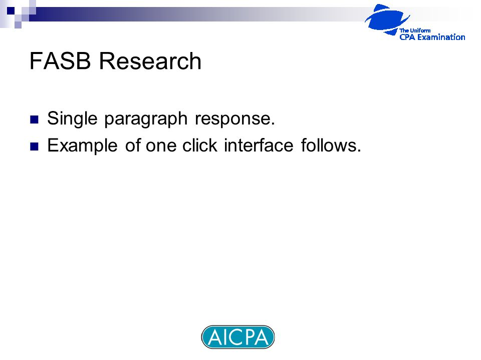 FASB Research Single paragraph response. Example of one click interface follows.