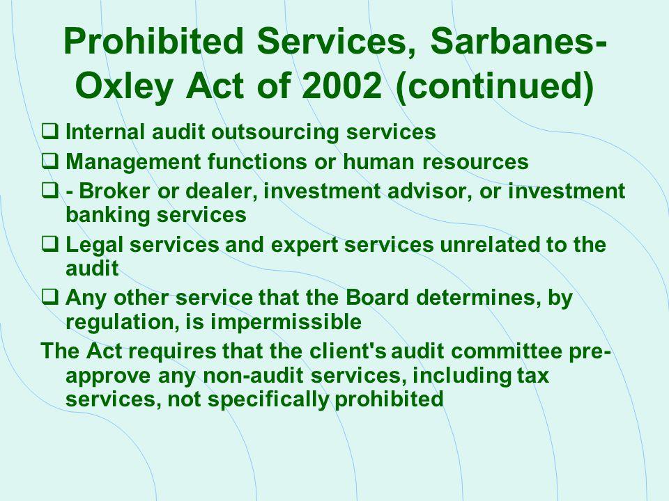  Internal audit outsourcing services  Management functions or human resources  - Broker or dealer, investment advisor, or investment banking servic