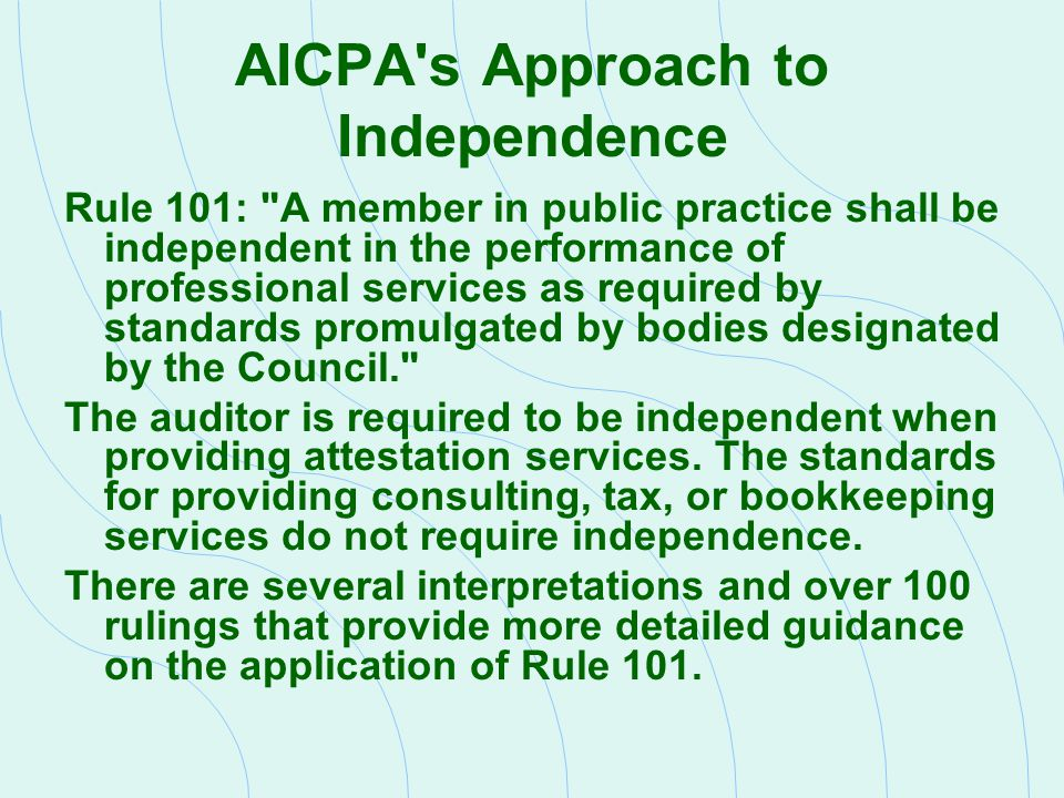 AICPA's Approach to Independence Rule 101: