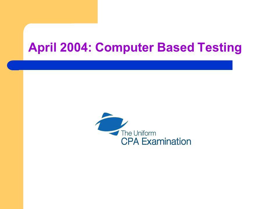 April 2004: Computer Based Testing