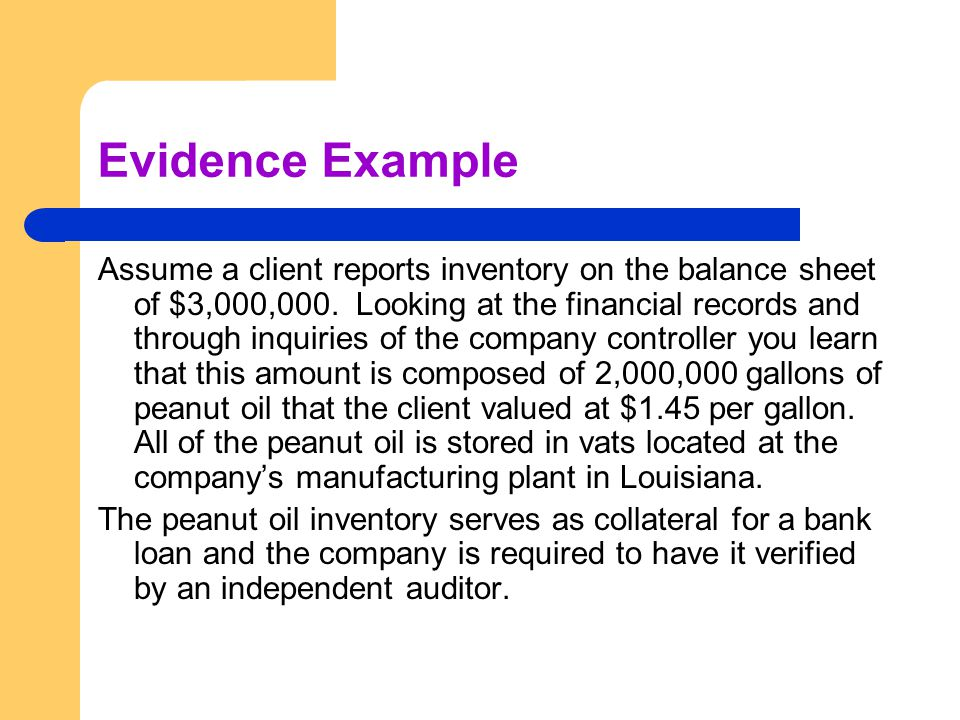 Evidence Example Assume a client reports inventory on the balance sheet of $3,000,000.