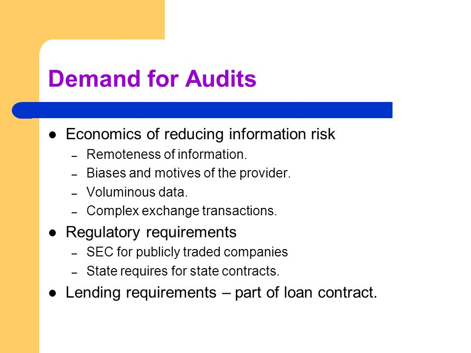 Demand for Audits Economics of reducing information risk – Remoteness of information.
