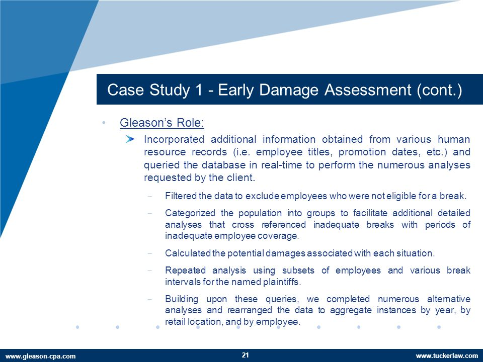 www.tuckerlaw.com www.gleason-cpa.com Case Study 1 - Early Damage Assessment (cont.) Gleason's Role: Incorporated additional information obtained from various human resource records (i.e.